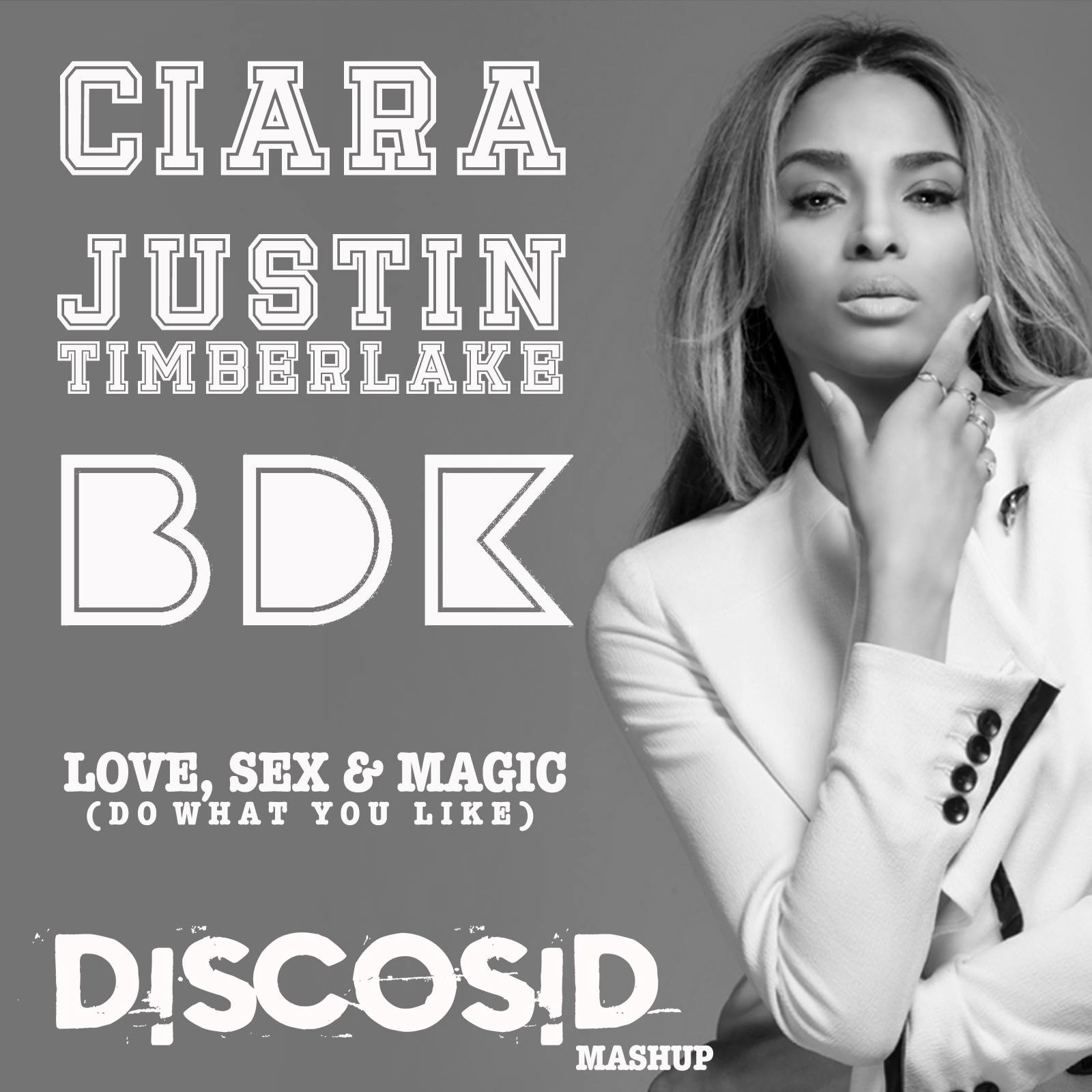 Justin & Ciara Vs Billy Da Kid - Love, Sex, Magic (Do What You Like) (Discosid Mashup)