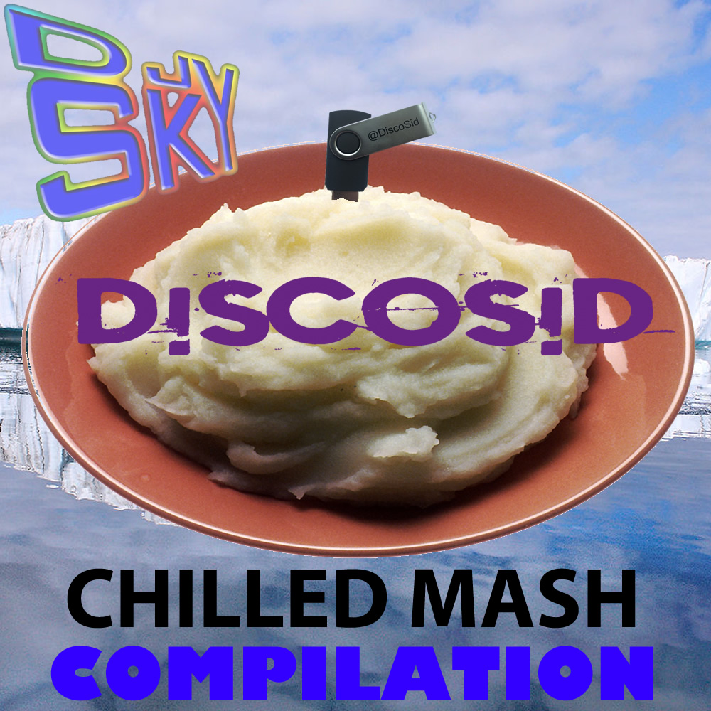 Chilled Mash - DiscoSid Mashups Mixed By DJ Sky