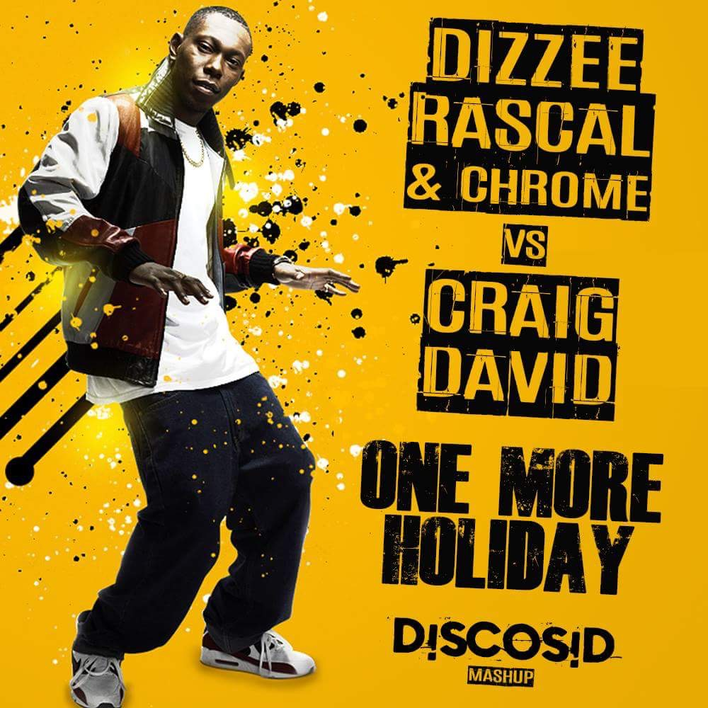 Dizzee Rascal & Chrome Vs Craig David - One More Holiday (Discosid Mashup)