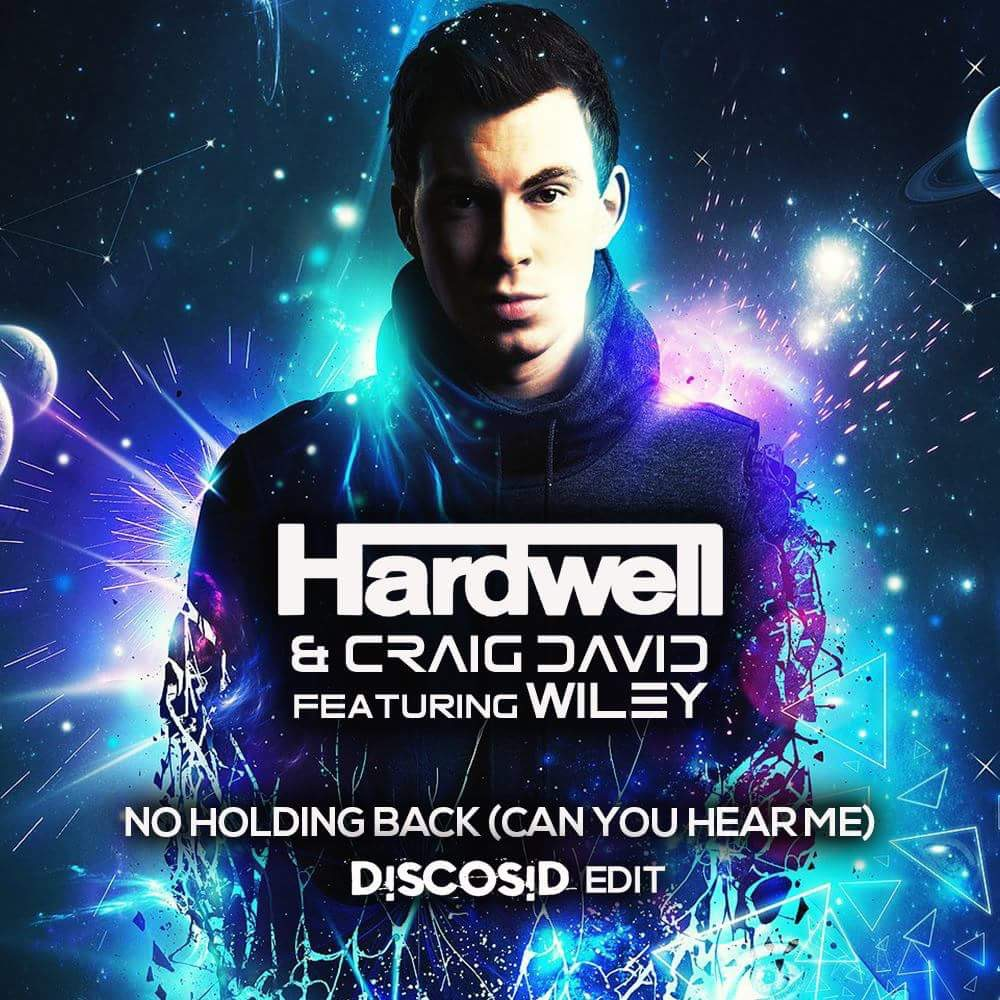Hardwell & Craig David Feat Wiley - No Holding Back (Can You Hear Me)(Discosid Edit)