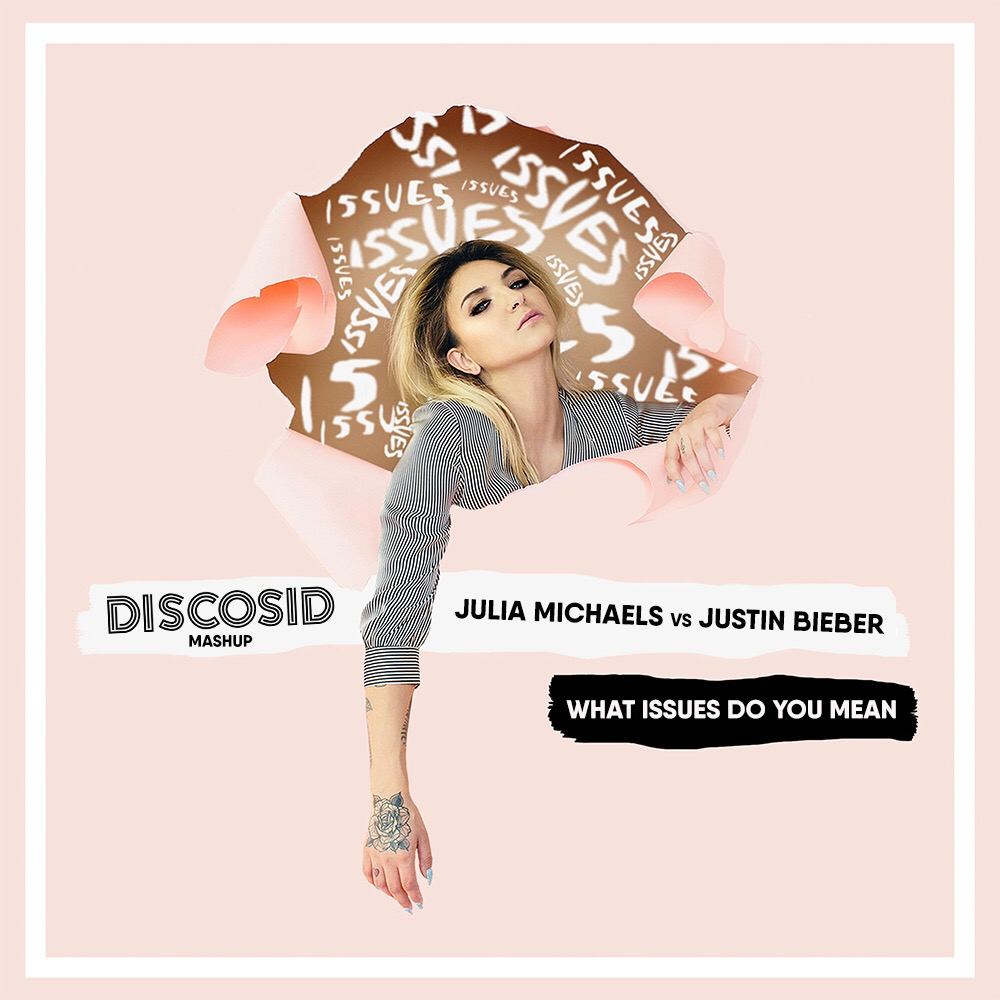 Julia Michaels & The Riddler Vs Justin Bieber - What Issues Do You Mean (Discosid Mashup)