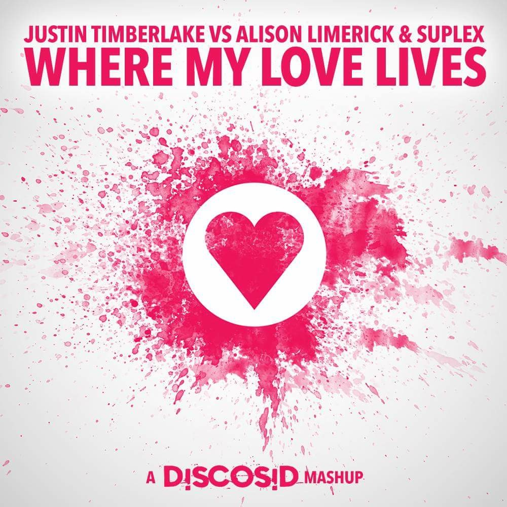 Justin Timberlake Vs Alison Limerick & Suplex - Where My Love Lives (Discosid Mashup)