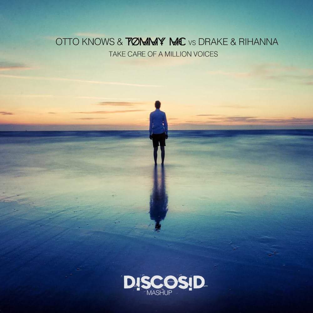 Otto Knows & Tommy Mc Vs Rihanna & Drake - Take Care Of A Million Voices (Discosid Mashup)