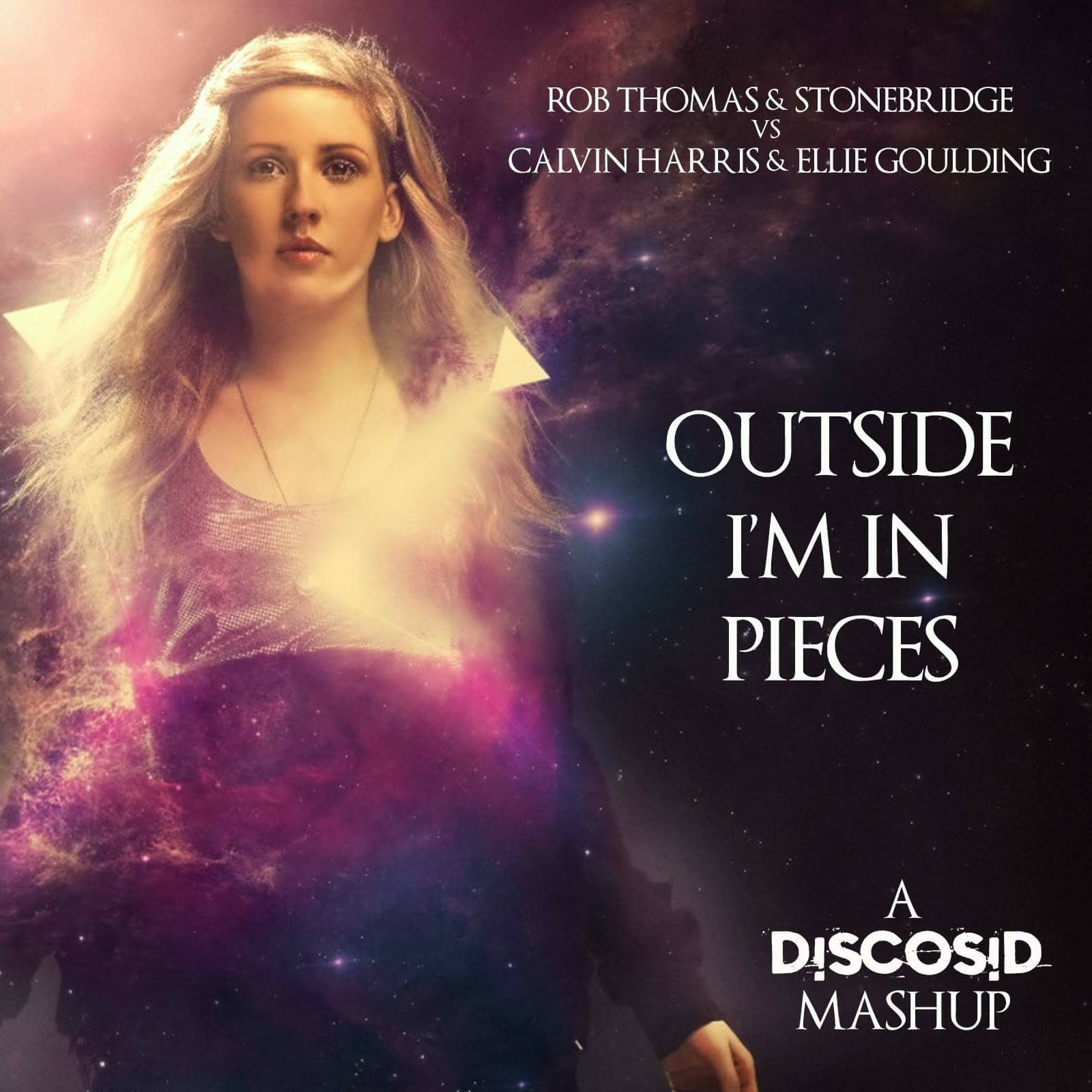 Rob Thomas & Stonebridge Vs Calvin Harris & Ellie Goulding - Outside I'm In Pieces (Discosid Mashup)