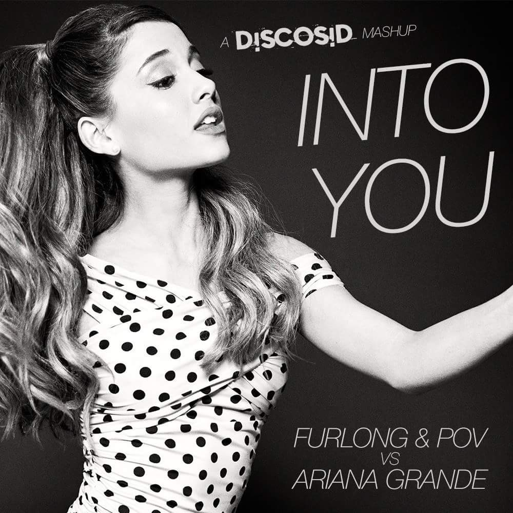 Terry Furlong And POV Vs Ariana Grande - Into You (Discosid Mashup)