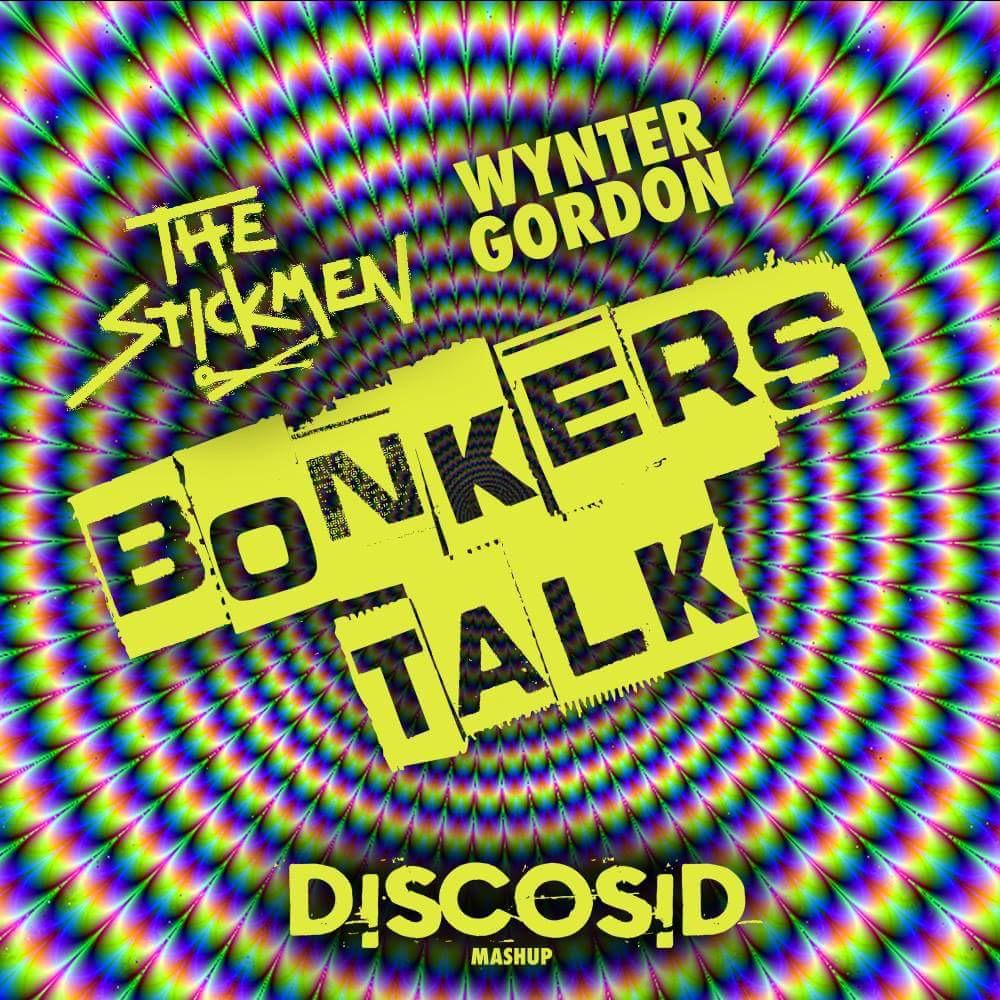 The Stickmen Vs Wynter Gordon - Bonkers Talk (Discosid Mashup)