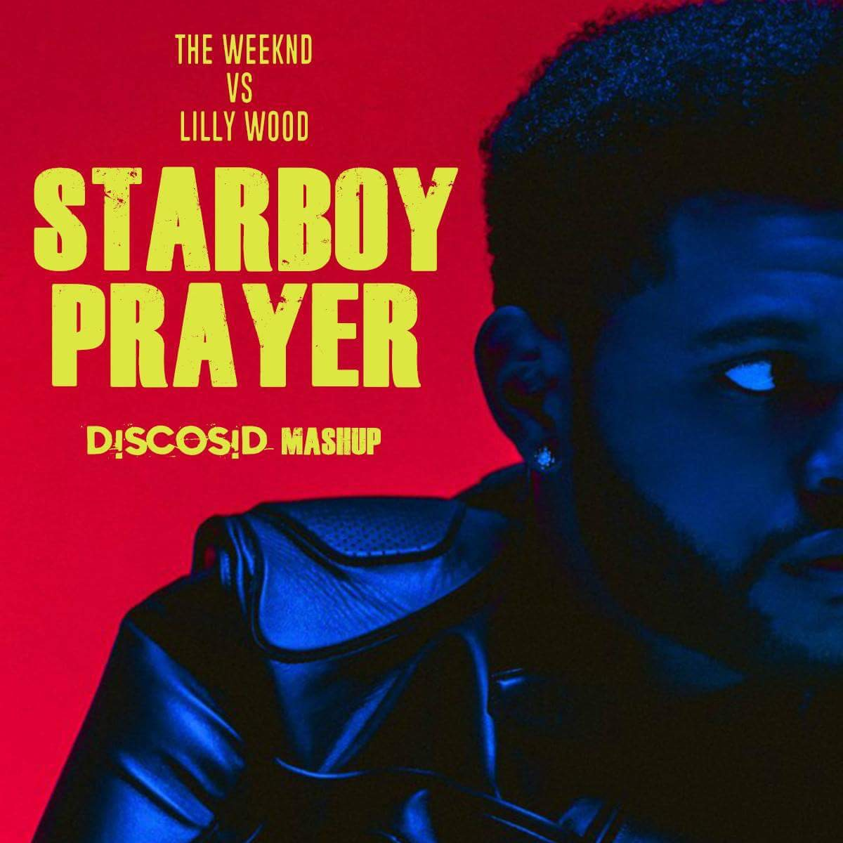 The Weeknd & Daft Punk Vs Lilly Wood & The Prick - Starboy Prayer (Discosid Mashup)