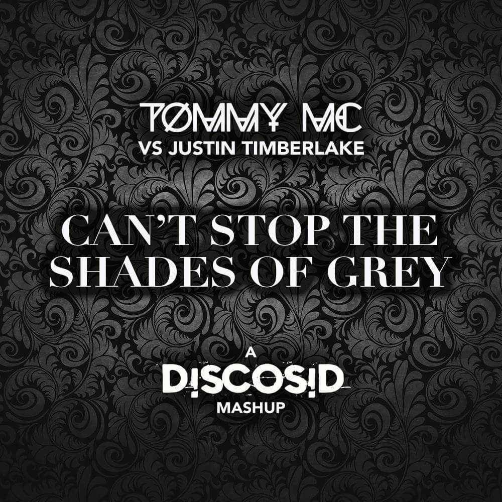 Tommy Mc Vs Justin Timberlake - Can't Stop The Shades Of Grey (Discosid Mashup)