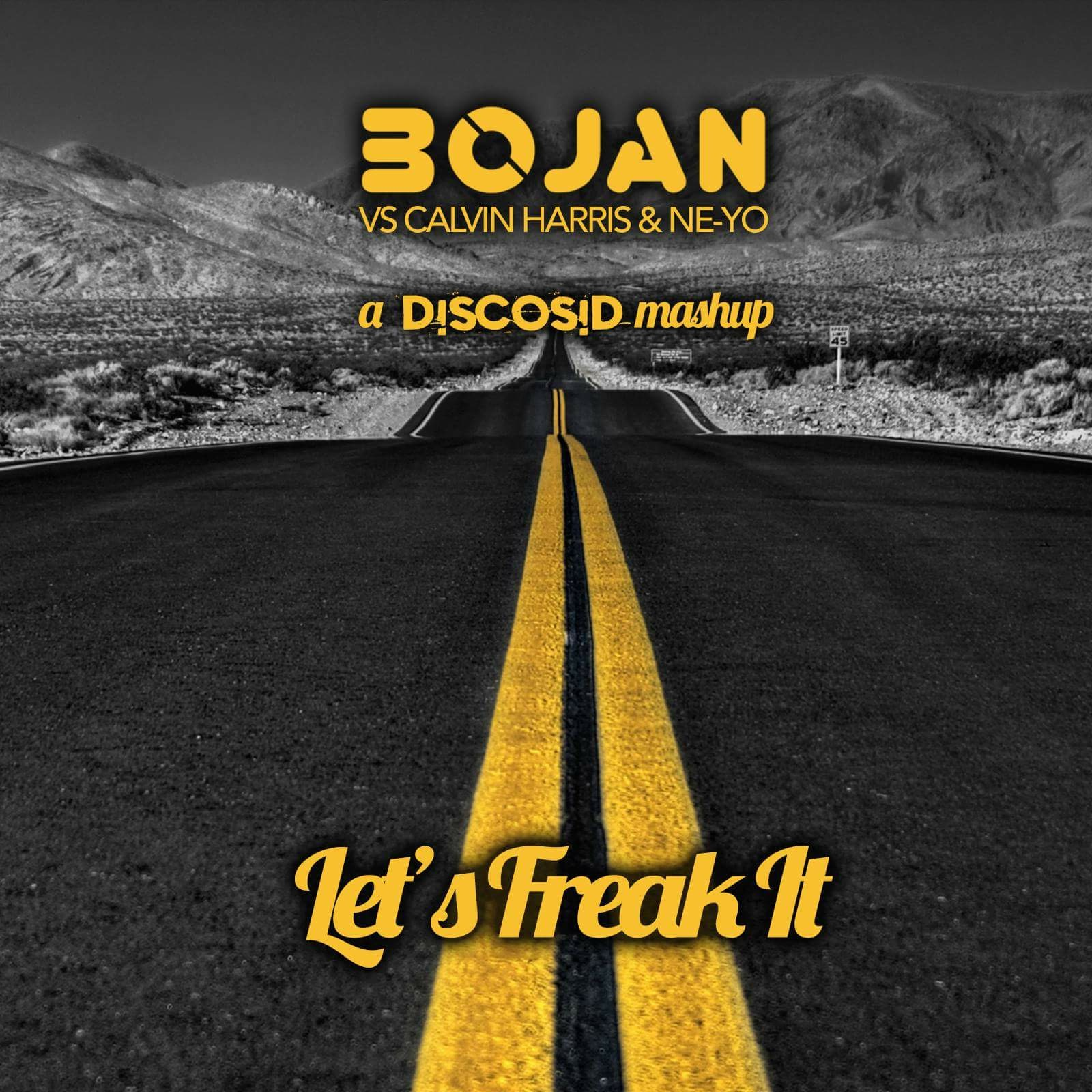 Bojan Vs Calvin Harris & Ne Yo - Let's Freak It (Discosid Mashup)