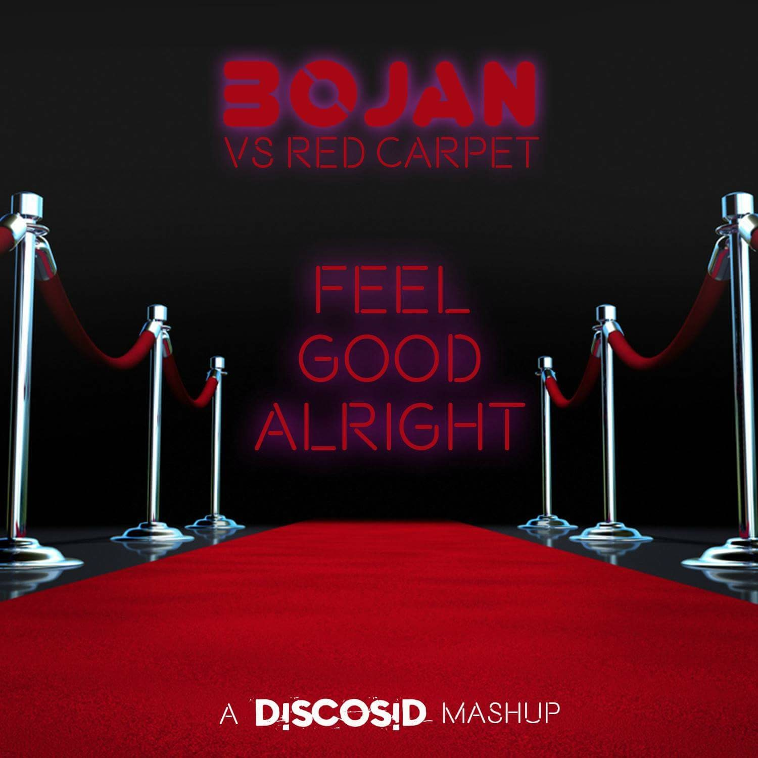 Bojan Vs Red Carpet - Feel Good Alright (Discosid Mashup)
