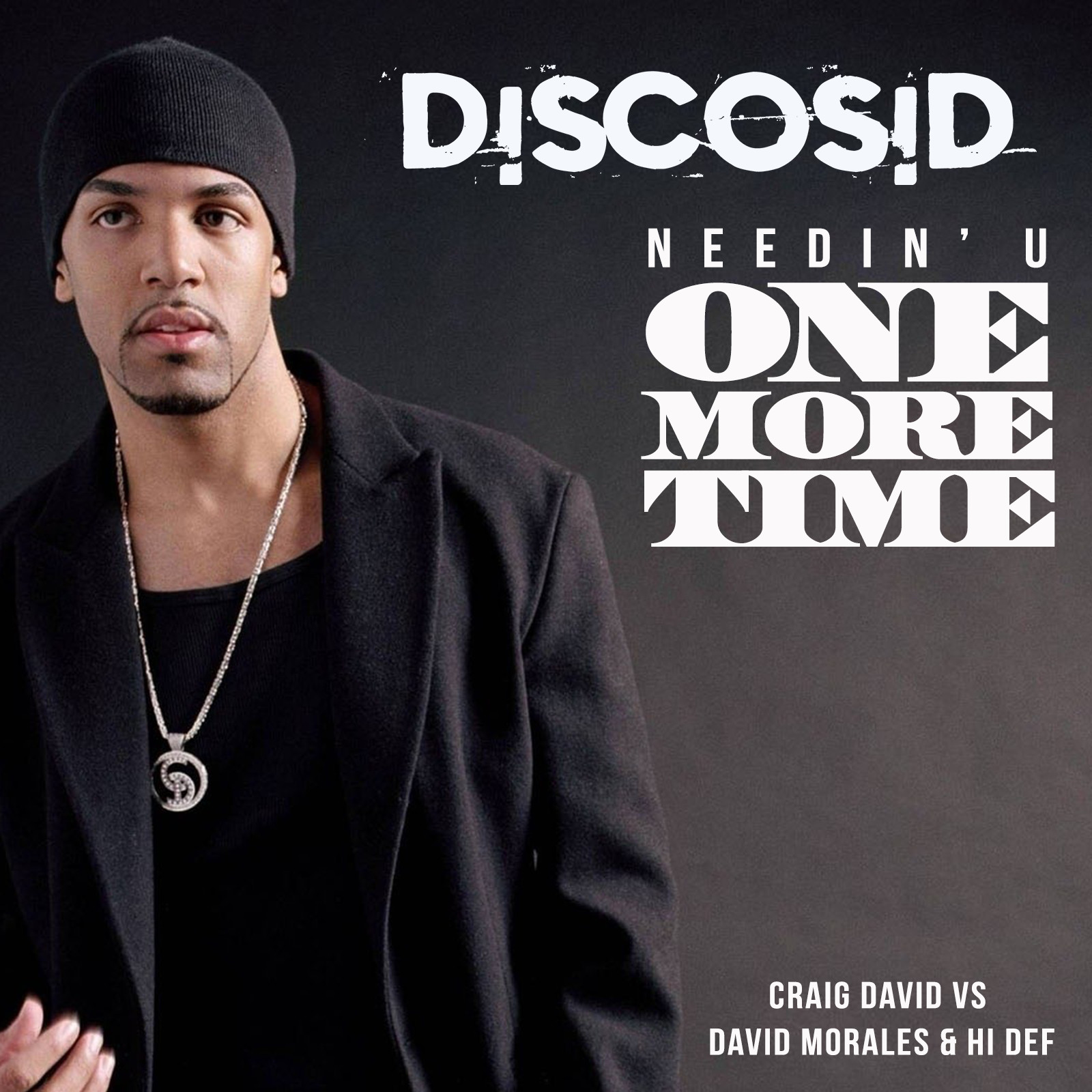 Craig David Vs David Morales & Hi Def - Needin' U One More Time (Discosid Mashup)
